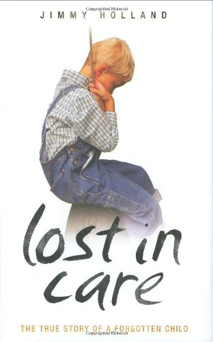 !BEST Lost in Care: The True Story of a Forgotten Child Z.I.P