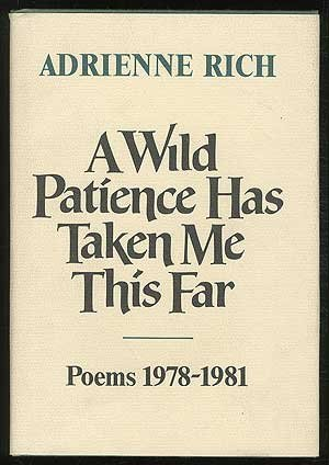 A Wild Patience Has Taken Me This Far: Poems, 1978-1981