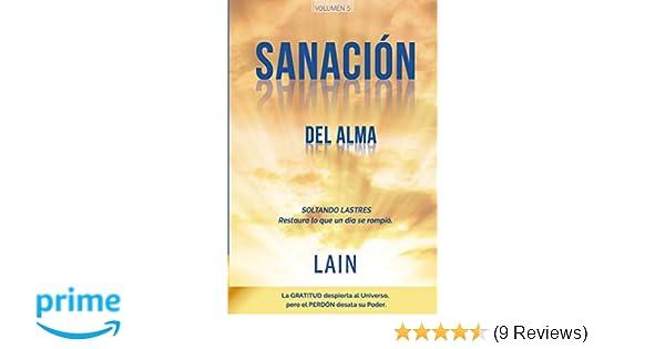 Amazon.com: Sanación del Alma: Soltando lastres. Restaura lo que un día se rompió (La Voz de Tu Alma) (Volume 5) (Spanish Edition) (9781974517954): Lain ...