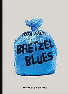 Bretzel Blues : une enquête du commissaire Eberhofer, Falk, Rita