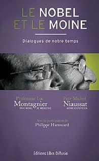 Le Nobel et le Moine : Dialogues de notre temps par Philippe Harrouard
