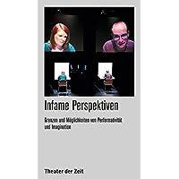 Infame Perspektiven: Grenzen und Möglichkeiten von Performativität und Imagination (Recherchen)