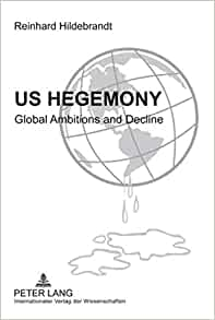 us hegemonic power in decline Power transition theory posits that hegemonic periods last 60 to 90 years if us hegemonic status started prior to wwii then we should be towards the.