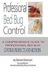 Professional Bed Bug Control: A Comprehensive Guide to Professional Bed Bug Control Products and Methods Paperback