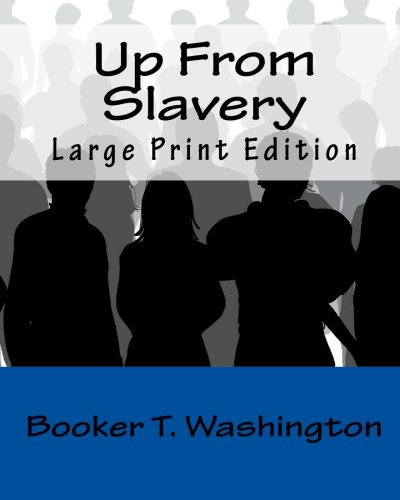 Up From Slavery (Large Print Edition)