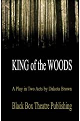 King of the Woods: A Play in Two Acts Paperback
