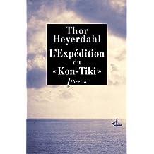 L'Expédition du Kon-Tiki: Sur un radeau à travers le Pacifique (Littérature étrangère)