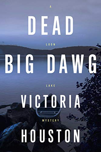 Dead Big Dawg (A Loon Lake Mystery Book 19)