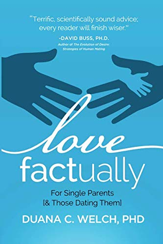 Love Factually for Single Parents: [& Those Dating Them] (Kids Dating With)