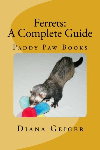 FERRETS: A Complete Guide (Ferret Care)