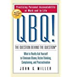 QBQ! the Question Behind the Question: Practicing Personal Accountability at Work and in Life (Hardback) - Common