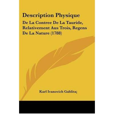 Read Online Description Physique: de La Contree de La Tauride, Relativement Aus Trois, Regens de La Nature (1788) (Paperback)(French) - Common pdf