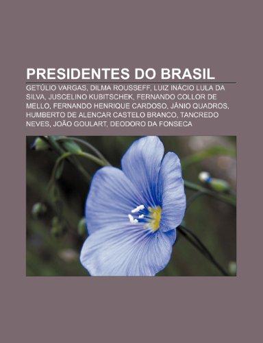 Presidentes do Brasil: Getúlio Vargas, Dilma Rousseff, Luiz Inácio Lula da Silva, Juscelino Kubitschek, Fernando Collor de Mello