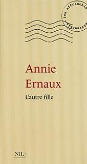 L'autre fille, Ernaux, Annie