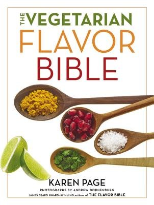 The Vegetarian Flavor Bible - Flavor Vegetarian