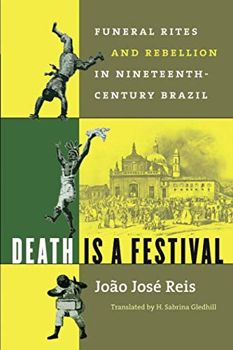 Death Is a Festival: Funeral Rites and Rebellion in...