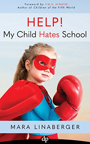 Help! My Child Hates School: An Awakened Parent's Guide to Action (Mara Online)