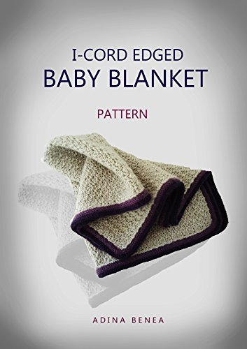 I-cord Edged Baby Blanket (Girl With Yarn Book 7)