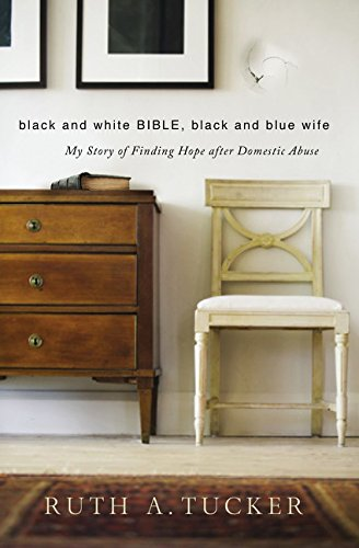Black and White Bible, Black and Blue Wife: My Story of Finding Hope after Domestic Abuse (Black And White Bible)