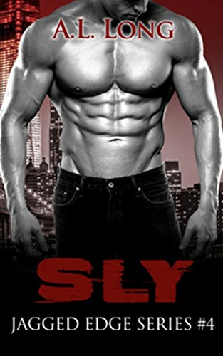Book: Sly - Jagged Edge Series #4 by A. L. Long