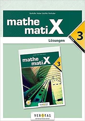 Mathematix 3 Neu Losungen Amazon De Boxhofer Emmerich Lischka Ulrike Panhuber Mayr Brigitta Huber Franz Bucher