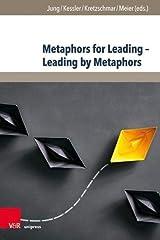 Metaphors for Leading-Leading by Metaphors (Management - Ethik - Organisation) Hardcover