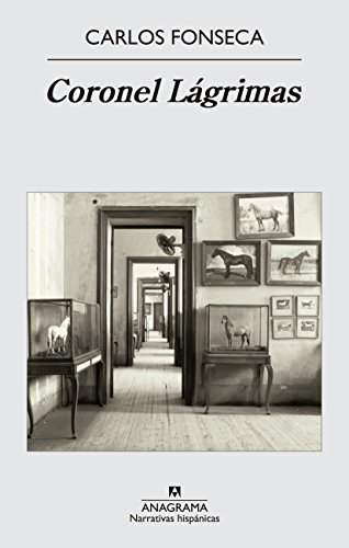 Coronel Lagrimas (Spanish Edition) (Narrativas Hispanicas)