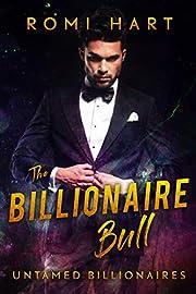 The Billionaire Bull (Untamed Billionaires Book 1)