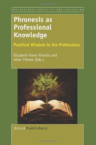 Phronesis as Professional Knowledge: Practical Wisdom in the Professions (Professional Practice and Education) pdf