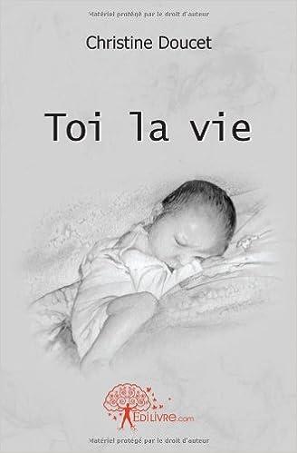 Toi la Vie (French Edition)
