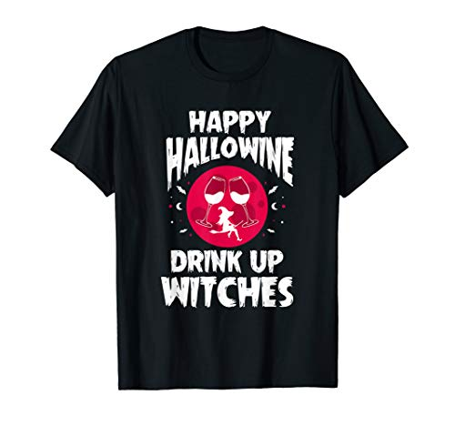 Happy Hallowine Drink Up Witches Halloween Drinking -