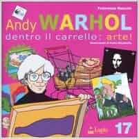 Andy Warhol. Dentro il carrello: arte!: 9788878740334: Amazon.com