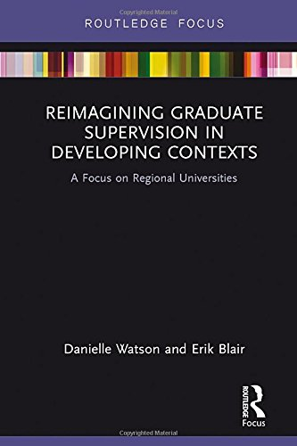 Reimagining Graduate Supervision in Developing Contexts: A Focus on Regional Universities
