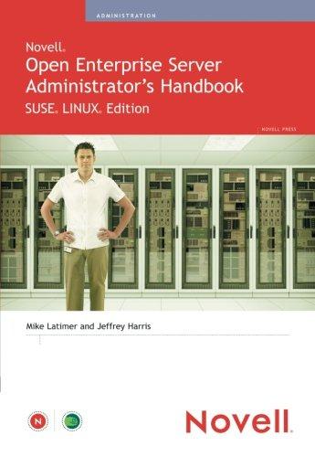 Novell Open Enterprise Server Administrator's Handbook, SUSE LINUX Edition by Brand: Novell Press