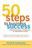 50 Steps to Business Success, Peter M. Cleveland, 1550225189