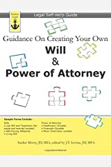 Guidance On Creating Your Own Will & Power of Attorney: Legal Self Help Guide Paperback