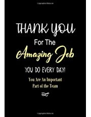 Thank You for The Amazing Job You Do Every Day! - You Are an Important Part of The Team: Appreciation Gifts for Employees - Staff Members - Coworkers from Boss - Card Alternative | Lined Notebook - Journal