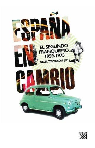 España en cambio: El segundo franquismo, 1959-1975: Amazon.es: Townson, Nigel, Townson, Nigel, Pates, Simon, Resines Rodríguez, Antonio: Libros