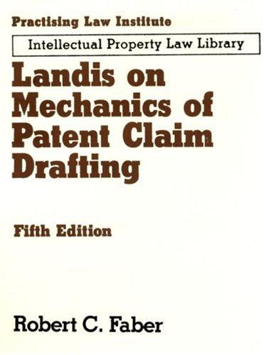 Landis on Mechanics of Patent Claim Drafting