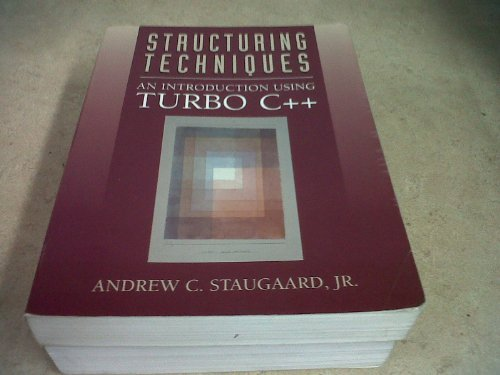 Structuring Techniques: An Introduction Using Turbo C (An Alan R. Apt Book) by Staugaard Andrew C. Jr. (1995-02-01) Paperback