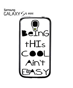 Being This Cool Ain't Easy Mobile Cell Phone Case Samsung Galaxy S4 Mini Black