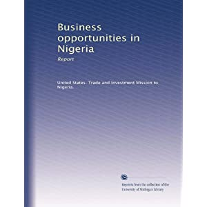 Business opportunities in Nigeria: Report