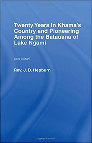 Book Twenty Years in Khama Country and Pioneering Among the Batuana of Lake Ngami (Library of Missionary Research and Travels)