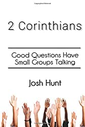 2 Corinthians: Good Questions Have Small Groups Talking