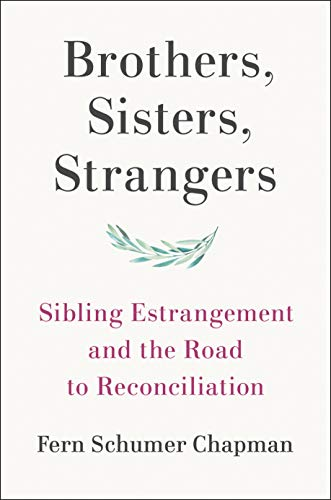 Book Cover: Brothers, Sisters, Strangers: Sibling Estrangement and the Road to Reconciliation