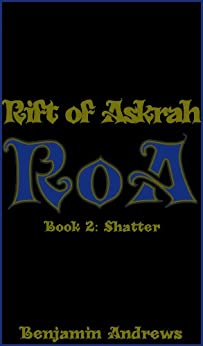 Rift of Askrah Book 2: Shatter by [Andrews, Benjamin]