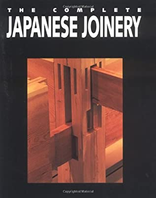 The Complete Japanese Joinery by Hartley and Marks Publishers