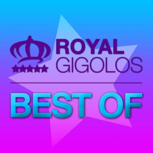 Royal Gigolos - Best Of