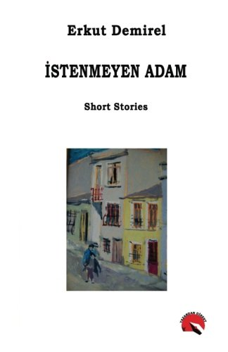 Istenmeyen Adam (Turkish Edition)