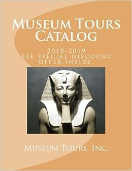 Museum Tours Catalog: Museum Tours Inc : 9781500276553: Amazon com